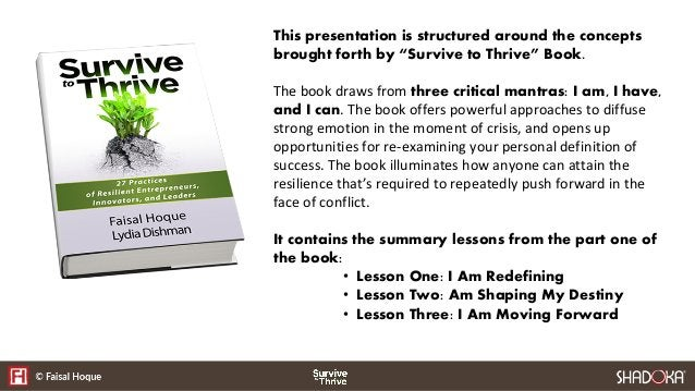 """This presentation is structured around the concepts brought forth by """"Survive to Thrive"""" Book.  The book draws from three ..."""