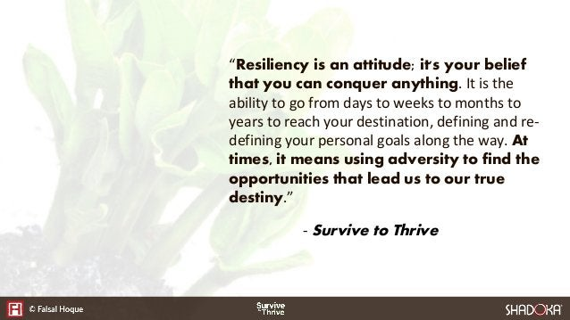 """""""Resiliency is an attitude; it's your belief that you can conquer anything. It is the ability to go from days to weeks to ..."""