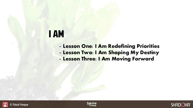I Am - Lesson One: I Am Redefining Priorities - Lesson Two: I Am Shaping My Destiny - Lesson Three: I Am Moving Forward