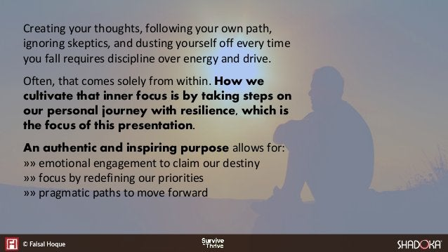 Creating your thoughts, following your own path, ignoring skeptics, and dusting yourself off every time you fall requires ...