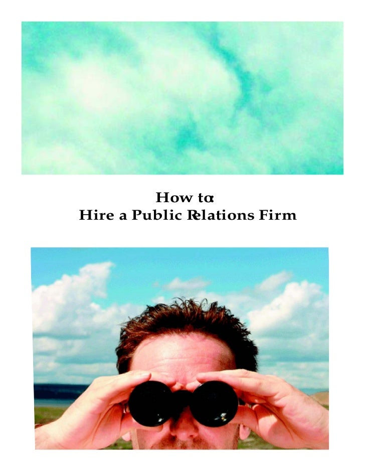 How to : Hire a Public R               elations Firm