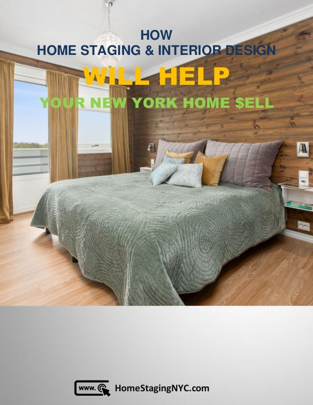 HomeStagingNYC.com HOW HOME STAGING & INTERIOR DESIGN WILL HELP YOUR NEW YORK HOME $ELL