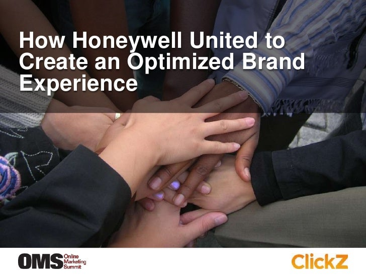 How Honeywell United to Create an Optimized Brand Experience<br />February 9, 2011<br />