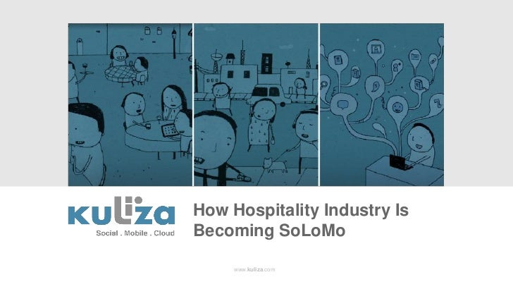How Hospitality Industry IsBecoming SoLoMo     www.kuliza.com