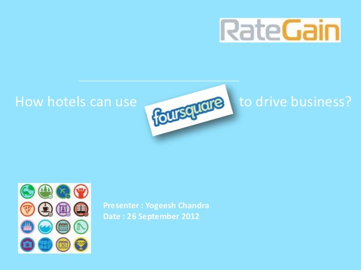 How hotels can use                        to drive business?            Presenter : Yogeesh Chandra            Date : 26 S...