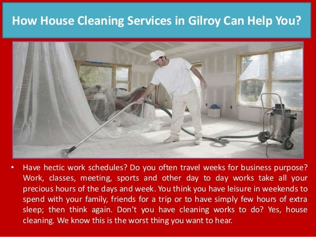 How house cleaning services in gilroy can help you