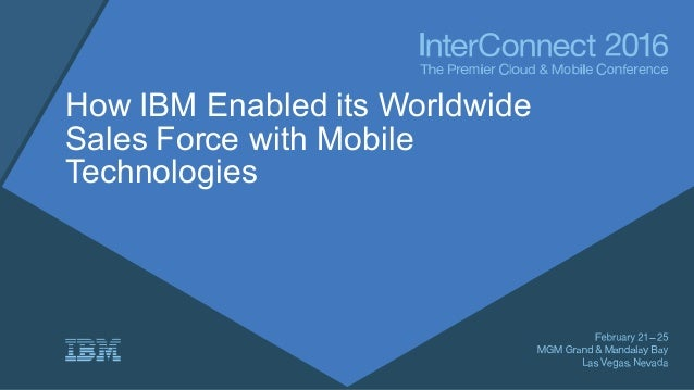 How IBM Enabled its Worldwide Sales Force with Mobile Technologies