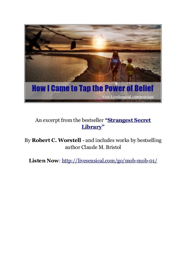 """An excerpt from the bestseller """"Strangest Secret Library"""" By Robert C. Worstell - and includes works by bestselling author..."""