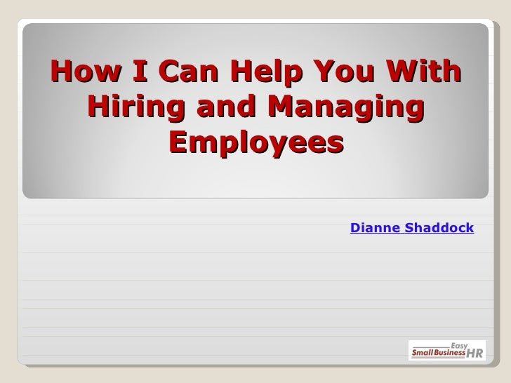 How I Can Help You With Hiring and Managing Employees Dianne   Shaddock