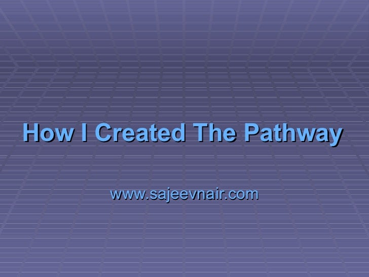 How I Created The Pathway Of Success? www.sajeevnair.com
