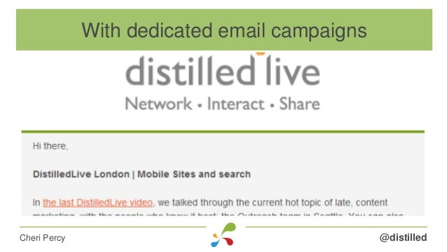 @distilledCheri Percy With dedicated email campaigns