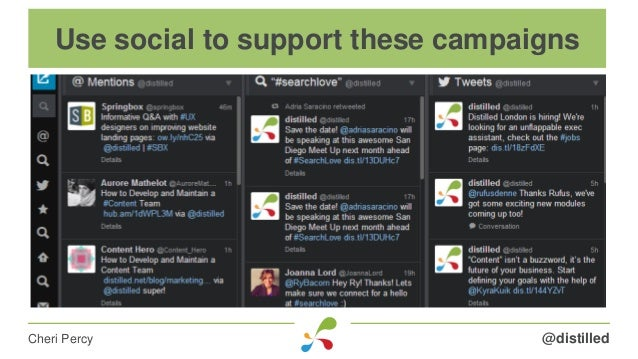 @distilledCheri Percy Use social to support these campaigns