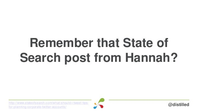 Remember that State of Search post from Hannah? @distilledhttp://www.stateofsearch.com/what-should-i-tweet-tips- for-plann...
