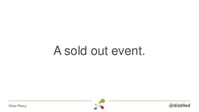 A sold out event. @distilledCheri Percy