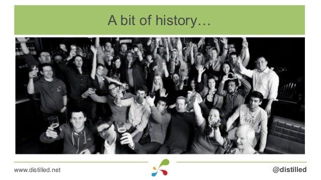 @distilledwww.distilled.net A bit of history…
