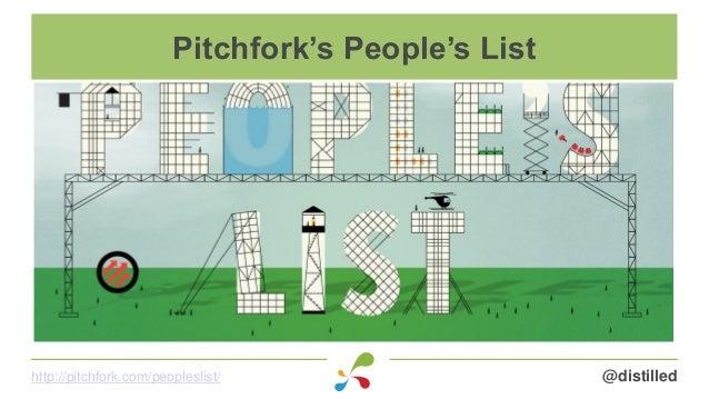 @distilledhttp://pitchfork.com/peopleslist/ Pitchfork's People's List