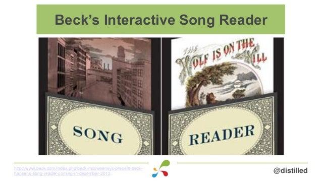 @distilledhttp://www.beck.com/index.php/beck-mcsweeneys-present-beck- hansens-song-reader-coming-in-december-2012 Beck's I...