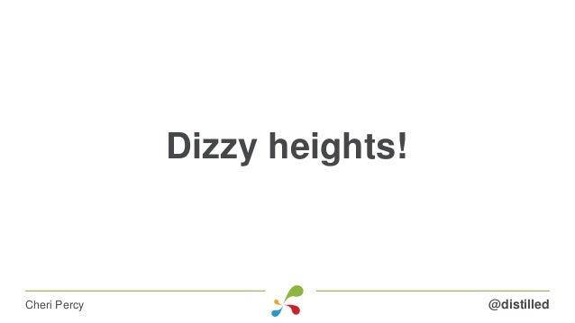Dizzy heights! @distilledCheri Percy