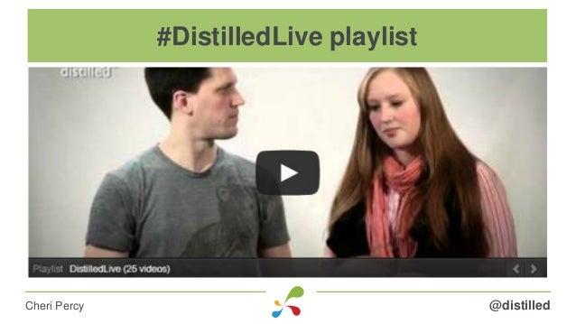 @distilledCheri Percy #DistilledLive playlist