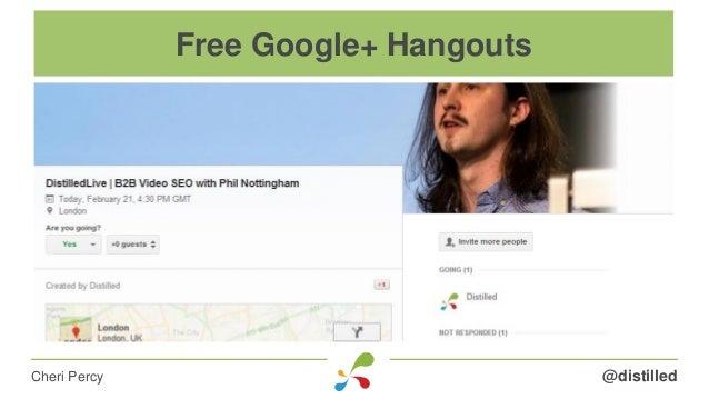 @distilledCheri Percy Free Google+ Hangouts
