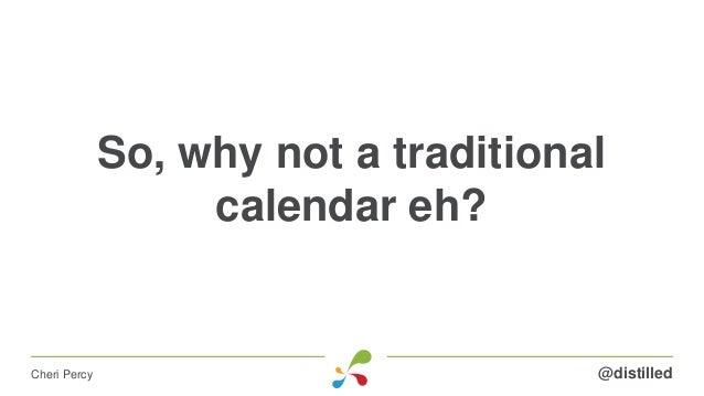 So, why not a traditional calendar eh? @distilledCheri Percy