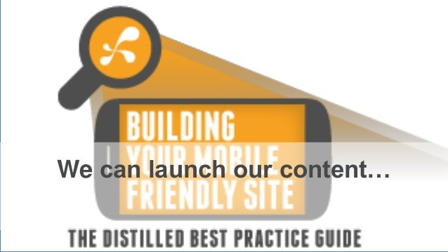We can launch our content…