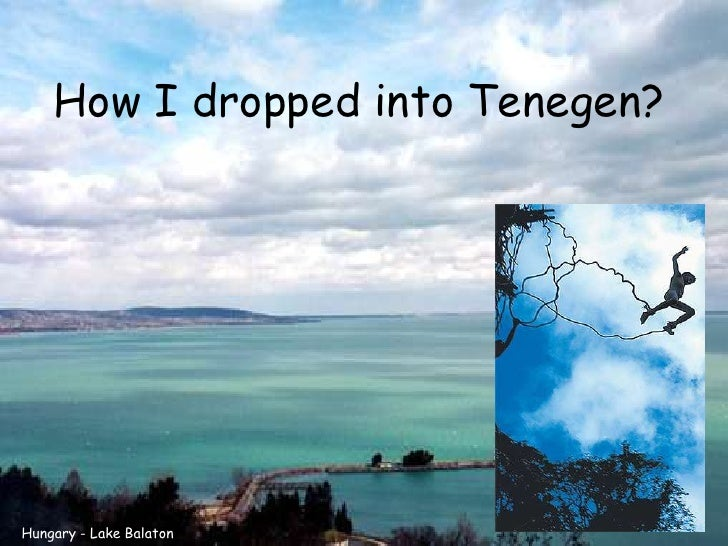 How I dropped into Tenegen?     Hungary - Lake Balaton