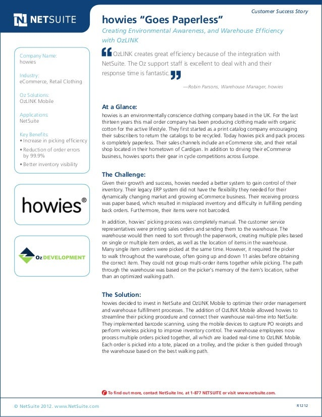 """Customer Success Story © NetSuite 2012. www.NetSuite.com R1212 howies """"Goes Paperless"""" Creating Environmental Awareness, a..."""