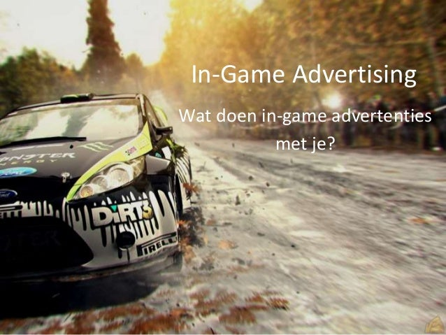 In-Game Advertising Wat doen in-game advertenties met je?