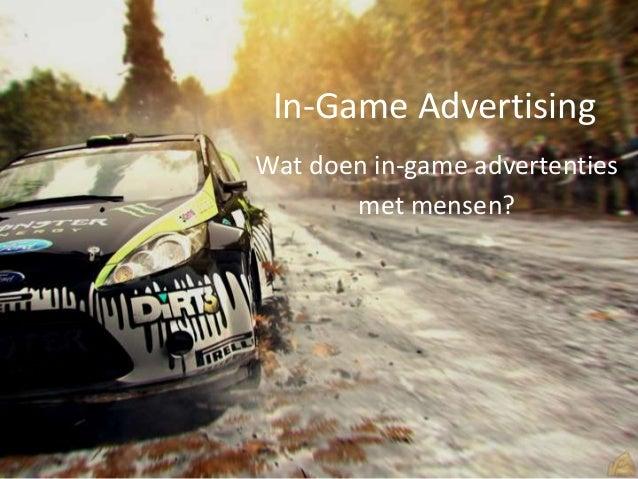 In-Game Advertising Wat doen in-game advertenties met mensen?