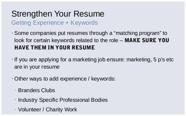 10. Strengthen Your Resume Getting Experience + Keywords ▫ Some Companies  Put ...  Key Words To Use In A Resume