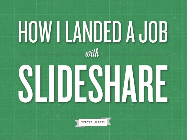 HOWILANDEDAJOB SLIDESHARE with