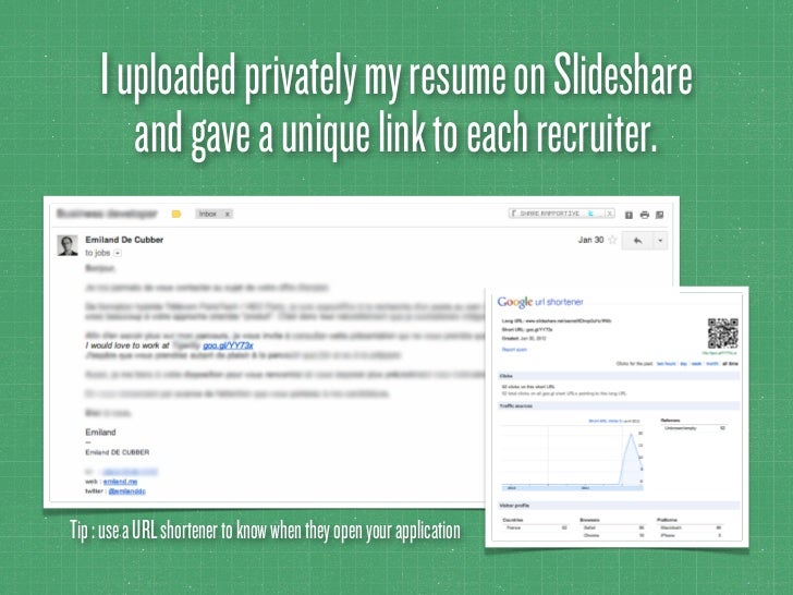 I uploaded privately my resume on Slideshare        and gave a unique link to each recruiter.Tip : use a URL shortener to ...