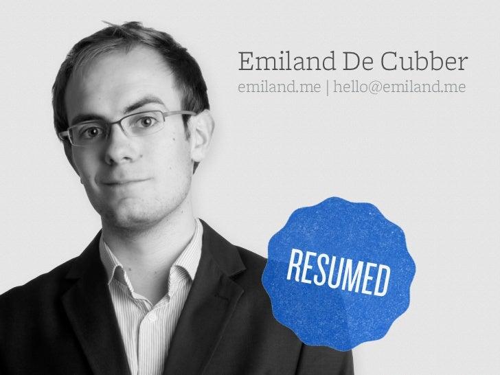 Emiland De Cubberemiland.me | hello@emiland.me     RESUMED
