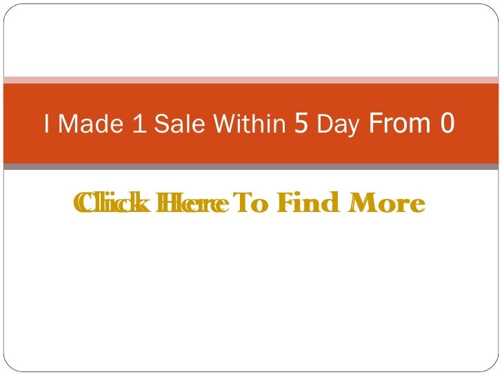 I Made 1 Sale Within 5 Day From 0  Click Here To Find More  Click Here