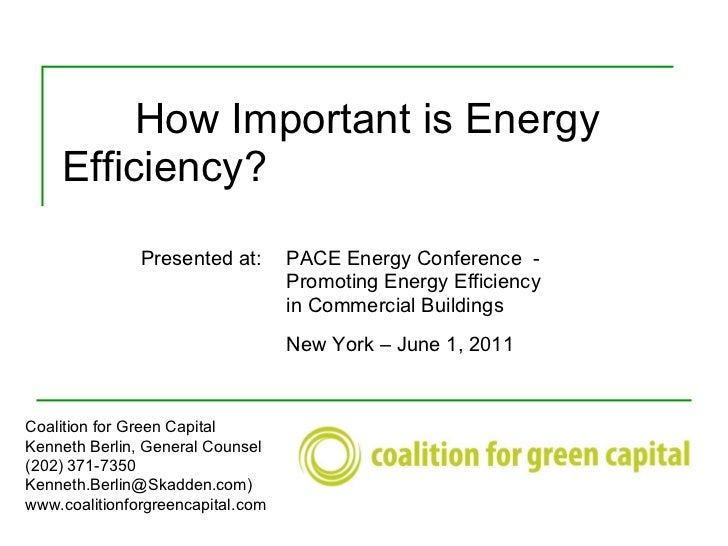 How Important is Energy  Efficiency? Coalition for Green Capital Kenneth Berlin, General Counsel (202) 371-7350 Kenneth.Be...