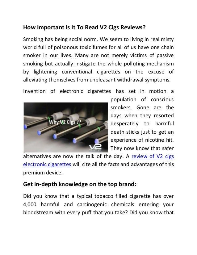 How Important Is It To Read V2 Cigs Reviews?Smoking has being social norm. We seem to living in real mistyworld full of po...