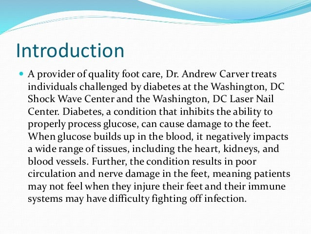 Introduction  A provider of quality foot care, Dr. Andrew Carver treats  individuals challenged by diabetes at the Washin...