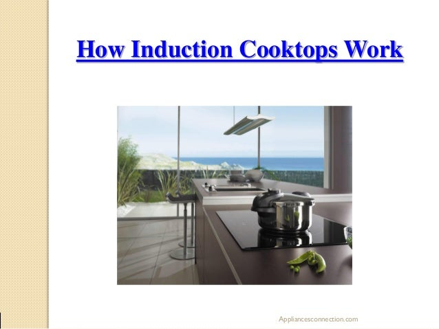 How Induction Cooktops Work  Appliancesconnection.com