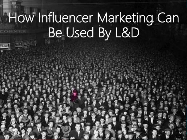 How Influencer Marketing Can Be Used By L&D