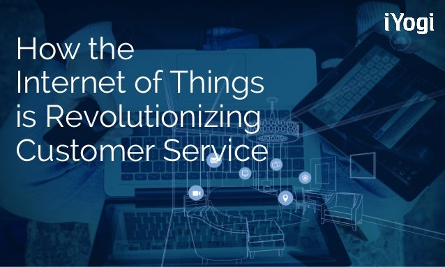 How the Internet of Things is Revolutionizing Customer Service
