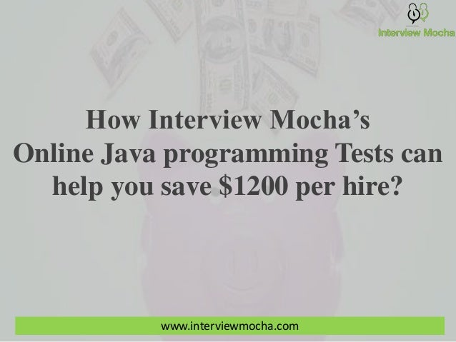 how interview mocha s online java programming tests can help you save  how interview mocha s online java programming tests can help you save 1200 per hire