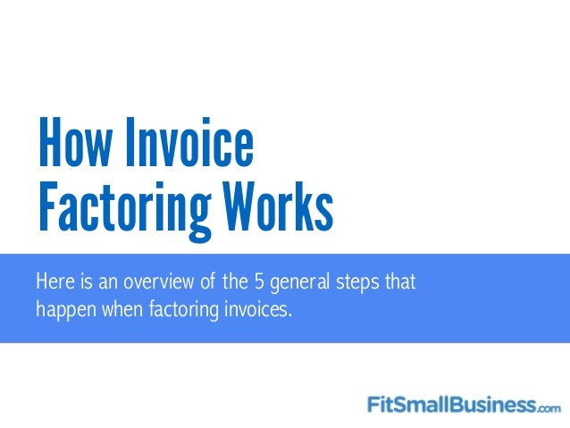 Invoice Factoring - What It Is And How It Works