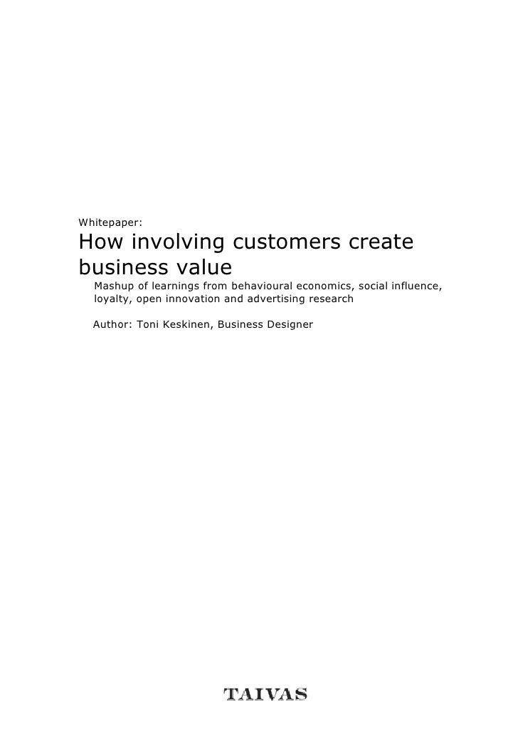 Whitepaper:  How involving customers create business value   Mashup of learnings from behavioural economics, social influe...