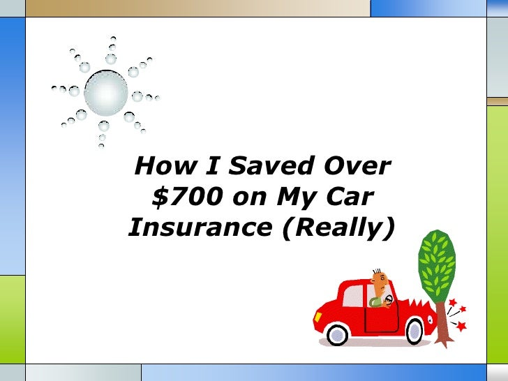 How I Saved Over  $700 on My CarInsurance (Really)