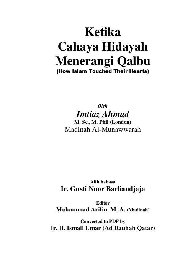 KetikaCahaya HidayahMenerangi Qalbu(How Islam Touched Their Hearts)OlehImtiaz AhmadM. Sc., M. Phil (London)Madinah Al-Muna...