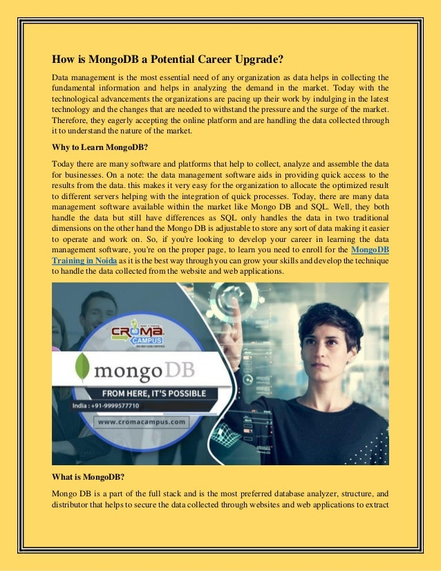 How is MongoDB a Potential Career Upgrade? Data management is the most essential need of any organization as data helps in...