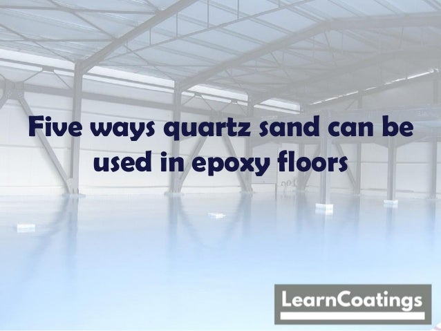 Five ways quartz sand can be used in epoxy floors