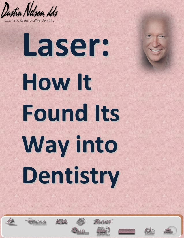 Laser: How It Found Its Way into Dentistry