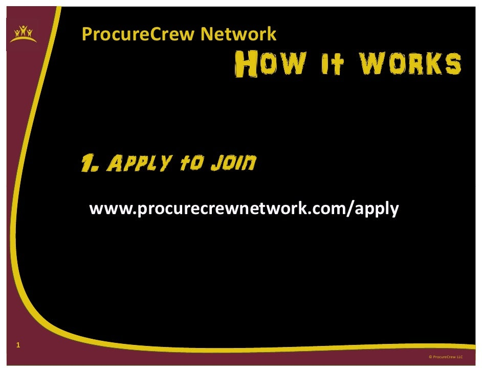 ProcureCrew Network                   How it works    1. Apply to join     www.procurecrewnetwork.com/apply1              ...